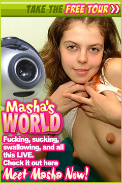 Watch me fucking, sucking and swallowing cum live at my site where you'll see me living in my world - Masha's World ;)